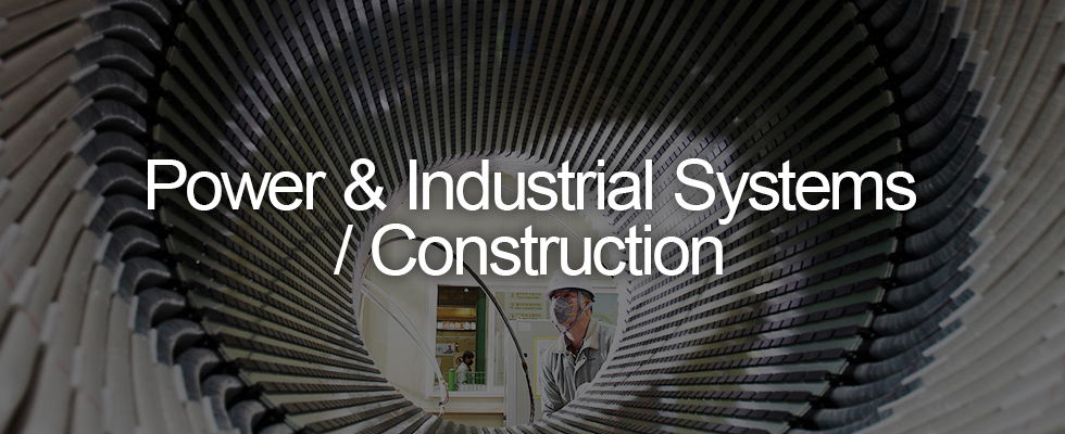 Power & Industrial Systems / Construction
